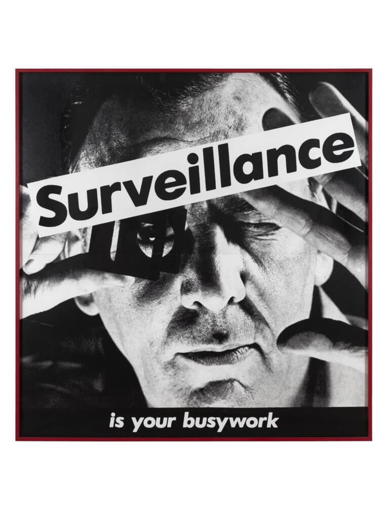 Barbara Kruger Untitled (Surveillance Is Your Busy Work), 1983, photograph in artist's frame